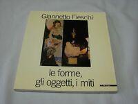 (Giannetto Fieschi) Le forme gli oggetti i miti 1986 Mazzotta