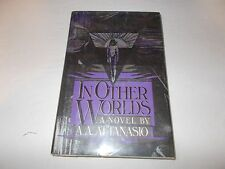 In Other Worlds by A. A. Attanasio (1984, Hardcover) used