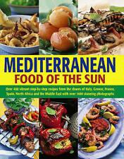 Mediterranean Cooking: A Culinary Tour of Sun-drenched Shores with Over 400...