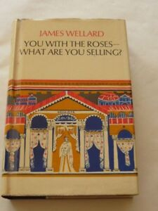 Roman Empire YOU WITH THE ROSES- WHAT ARE YOU SELLING? James Wellard 1966 1st Ed