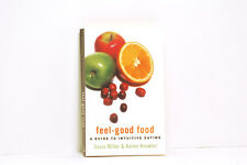 Feel-Good Food : A Guide to Intuitive Eating by Susie Miller and Karen Knowler