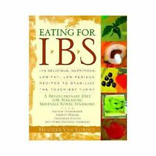 Eating for IBS: 175 Delicious, Nutritious, Low-Fat, Low-Residue Recipes to Stabi