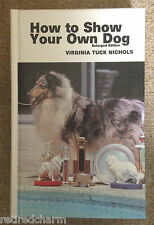 🐾How to Show Your Own Dog -By V. Nichols - 1976 - Hardcover Enlarged Edition🐾