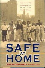 Safe at Home: Chicago Field of Dreams Autographed by Bob Muzikowski (2001, HC)