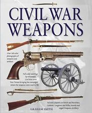 Civil War Weapons by Graham Smith (2011, Hardcover)   BRAND NEW!   FAST SHIPPING
