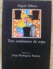 Tres sombreros de copa/Miguel Mihura/Cátedra/Letras Hispánicas/18ª edición/1992