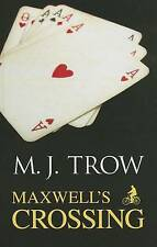 Trow, M. J., Maxwell's Crossing, Very Good Book