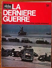 Alpha de 1973 n°31; La dernière guerre  - Histoire controversée -