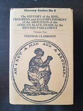 History Of The Abolition Of The Slave Trade - Thomas Clarkson Slavery Series No8