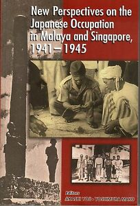 New Perspectives on the Japanese Occupation of Malaya and Singapore 1941-1945