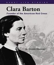 Clara Barton: Founder of the American Red Cross (Great Life Stories:-ExLibrary