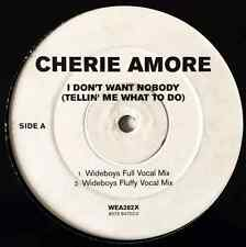 """CHERIE AMORE - I Don't Want Nobody (Tellin' Me What To Do) Wideboys Remixes 12"""""""