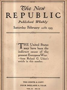 1915 New Republic February 20 - America is a cause of war; Inflation; Matisse