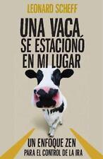 Una Vaca Se Estaciono en Mi Lugar (Spanish Edition)