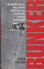 Bunker: le ultime ore di Hitler ed Eva Braun. Ulrich Volklein. Piemme, 1999
