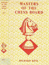 Richard Reti MASTERS OF THE CHESS BOARD morphy tarrasch nimzowitsch capablanca