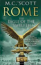 M.C. SCOTT ___ ROME THE EAGLE OF THE TWELFTH  __ SHOP SOILED __ FREEPOST UK