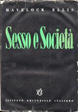 1949 – ELLIS, SESSO E SOCIETÀ – SESSUALITÀ AMORE EROTISMO MORALE PSICOLOGIA