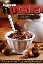 The Ultimate Nutella Cookbook - Delicious and Easy Nutella Recipes: Nutella Snac