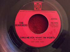 The Searchers - Take me for what I´m worth / Too many miles   UK Pye 45  1965
