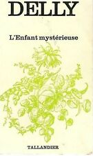 L'enfant mystérieuse by Delly  -TALLANDIER (in french)