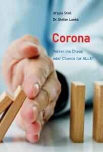 Corona Weiter ins Chaos oder Chance für ALLE? Ursula Stoll Dr. Stefan Lanka 2021