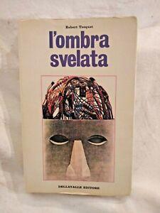 L'OMBRA SVELATA di Robert Tocquet 1971 Dellavalle fenomeni paranormali magia