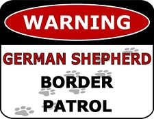 """Warning German Shepherd Border Patrol"" Laminated Dog Sign"