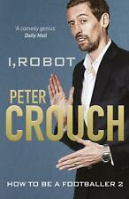I Robot by Peter Crouch Hardback NEW Book
