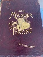 From Manger To Throne: A New Life Of Jesus VTG 1889 Book By T. DeWitt Talmage