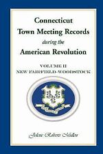 Connecticut Town Meeting Records During the American Revolution : Volume 2,...