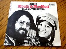 "MOUTH & MacNEAL - HELLO A  7"" VINYL PS"