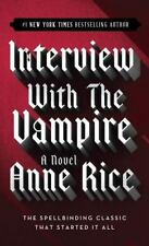 Interview with the Vampire : The First Book in The Vampire Chronicles Bk. 1...