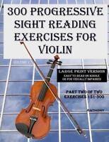 300 Progressive Sight Reading Exercises for Violin : Exercises 151-300, Paper...