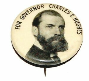 1906 CHARLES EVANS HUGHES GOVERNOR campaign pin pinback button political