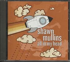 SHAWN MULLINS All In My Head RARE EDIT PROMO CD Single