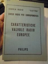 RADIO ELETTRA - CARATTERISTICHE VALVOLE RADIO EUROPEE - PHILIPS  (L-6)