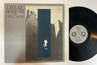 TRIAL Moments of Collapse Record LP Original 1986 Goth Punk Rock VG+ Vinyl Rare