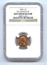 1945 LINCOLN CENT (1C) CURVED CLIP-NGC MS64RB-RARE-MINT ERROR-