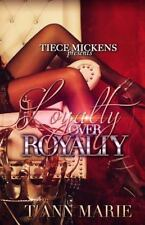 Loyalty over Royalty: By Marie, T'Anne