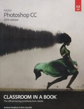 Adobe Photoshop CC Classroom in a Book (2014 Release) by Andrew Faulkner and Bri