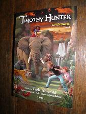 Timothy Hunter croisade Tome 3 / Carla Jablonski