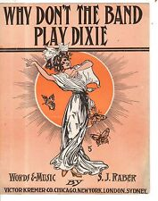 1910 Why Don't the Band Play Dixie by S. J. Raber
