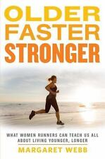Older, Faster, Stronger: What Women Runners Can Teach Us All About Living Younge