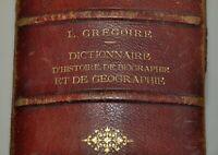L. GREGOIRE DICTIONNAIRE HISTOIRE DE BIOGRAPHIE ET DE GEOGRAPHIE  1880