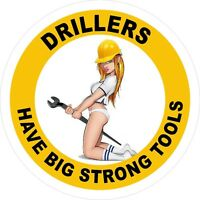 """3 - 2"""" Drillers Have Big Strong Tools Hard Hat Helmet Sticker H754"""
