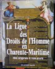 La Ligue des Droits de l'Homme en Charente-Maritime Valin Ed. Bordessoules 1988