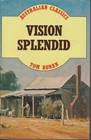 AUSTRALIAN FICTION / HC- DJ , VISION SPLENDID by TOM RONAN