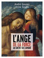 L'Ange de la force au chevet de l'Amour - 225 pages - NEUF