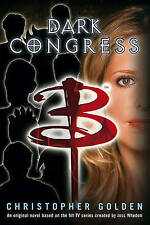 Buffy the Vampire Slayer: Dark Congress by Christopher Golden (Paperback, 2007)